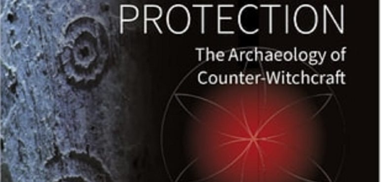 Event: Book Launch – Magical House Protection – The Archaeology of Counter-Witchcraft